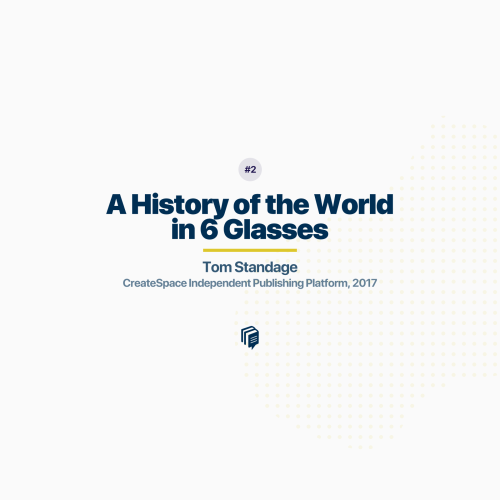 2: A History of The World in Six Glasses (خلاصهی کتاب تاریخ جهان در شش لیوان)